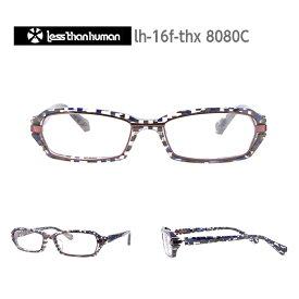 レスザンヒューマン めがね 眼鏡 THX-1138 メンズ レディース スクエア メガネ フレーム 度付き 度なし 伊達メガネ サイズ:54 Less Than human 国内正規品 かわいい おしゃれ 送料無料