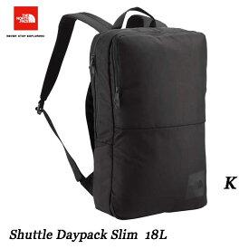ザ ノースフェイス NM81603 BLACK シャトル デイパック スリム ブラック 18L 15インチラップトップ対応 就活にも最適 薄型デイパック The North Face Shuttle Daypack SLIM K ブラック 大学生 社会人 ビジネス パソコン収納