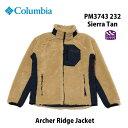 コロンビア アーチャーリッジジャケット PM3743 232 シェラ タン Columbia Archer Ridge Jacket Sierra Tan メンズ アウトドア キャンプ タウンユース フリース 防風・防寒着