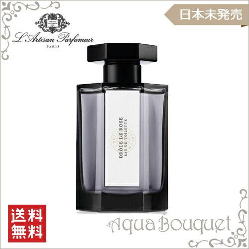 【送料無料】 ラルチザンパフューム ドロール ド ローズ(お茶目なバラ) オードトワレ 100ml L'Artisan Parfumeur DROLE DE ROSE EDT [7878]
