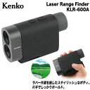 Kenko レーザー距離計 レーザーレンジファインダー KLR-600A 【あす楽対応】 [有賀園ゴルフ]