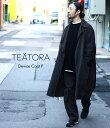 TEATORA / テアトラ : Device Coat packable / 全2色 : メンズ デバイスコート アウター コート パッカブル ビッグ…