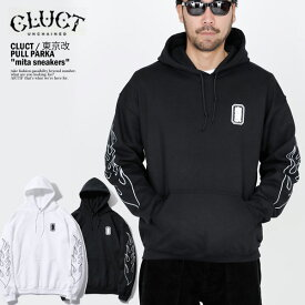 "CLUCT クラクト CLUCT×東京改 PULL PARKA ""mita sneakers"" cluct メンズ パーカ スウェット ミタスニーカーズ 送料無料 ストリート"
