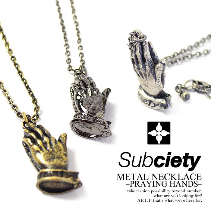 SUBCIETY サブサエティ METAL NECKLACE -PRAYING HANDS- 103-94068 メンズ ネックレス アクセサリー おしゃれ かっこいい ストリート subciety サブサエティー メール便可