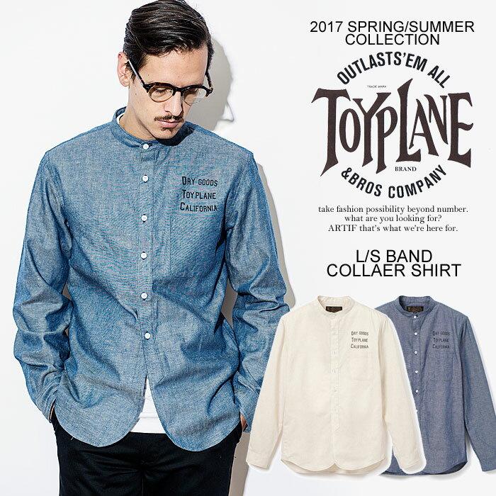 TOYPLANE トイプレーン L/S BAND COLLAR SHIRT toyplane 2017 春夏 ノーカラー メンズ シャツ 送料無料