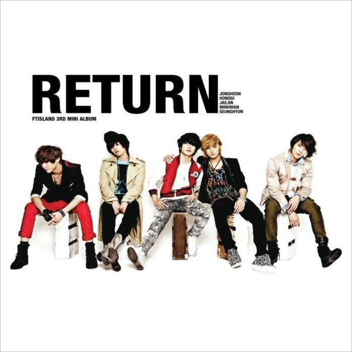 ◇SALE◇【メール便送料無料】FTIsland/RETURN-3rd Mini Album (CD) 韓国盤 エフティアイランド リターン