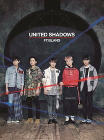 FTIsland/ UNITED SHADOWS <初回限定盤A> (CD+DVD) 日本盤 エフティアイランド ユナイテッド・シャドウズ