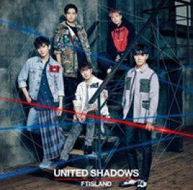 FTIsland/ UNITED SHADOWS <初回限定盤B> (CD+DVD) 日本盤 エフティアイランド ユナイテッド・シャドウズ