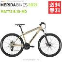 メリダ マウンテンバイク MERIDA MATTS 6.10 MD ES54 2019 モデル