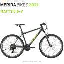 メリダ マウンテンバイク MERIDA MATTS 6.5-V EB68 (メリダ マッツ 6.10 V) 2019 モデル