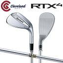 [土日祝も出荷可能]クリーブランド ゴルフ RTX4 ツアーサテン ウェッジ ダイナミックゴールド スチールシャフト Cleve…