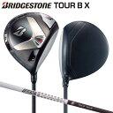 [土日祝も出荷可能]ブリヂストン ゴルフ ツアーB X ドライバー ツアーAD TX3-5 カーボンシャフト BRIDGESTONE TOUR B …