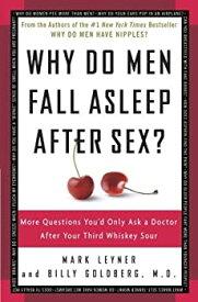 【中古】【輸入品・未使用未開封】Why Do Men Fall Asleep After Sex?: More Questions You'd Only Ask a Doctor After Your Third Whiskey Sour (English Edition)