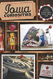 【中古】【輸入品・未使用未開封】Iowa Curiosities 2nd: Quirky characters roadside oddities & other offbeat stuff (Curiosities Series) (English Edition)