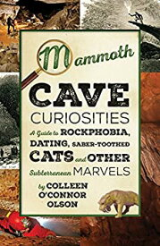 【中古】【輸入品・未使用未開封】Mammoth Cave Curiosities: A Guide to Rockphobia Dating Saber-toothed Cats and Other Subterranean Marvels (English Edition)