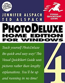 【中古】【輸入品・未使用未開封】PhotoDeluxe Home Edition 4 for Windows: Visual QuickStart Guide (2nd Edition) (Visual Quickstart Guides)