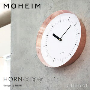 モヘイム MOHEIM ホルン HORN コッパー Copper ウォールクロック 壁掛け時計 サイズ:Φ280mm ステップムーブメント デザイン:MUTE カラー: コッパー 銅メッキ スチール アクリル 時計 文字盤 掛時