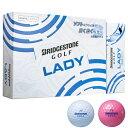 女性用 ブリヂストンゴルフ レディ ボール1ダース/12個入り#BRIDGESTONE#BSG#ブリジストン#LADY#レディース専用モデル