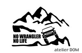 山とJEEPジープ ラングラーJL36S ステッカーNO WRANGLER NO LIFE (Sサイズ)カッティングステッカー カッティングシール 切り抜き文字 切り文字