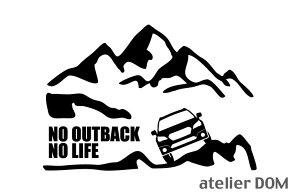 山とレガシィ アウトバック BS ステッカーNO OUTBACK NO LIFE (Sサイズ)カッティングステッカー カッティングシール 切り抜き文字 切り文字