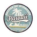ハワイ HAWAII ANOTHER DAY IN PARADISE ラウンド 円形 エンボス加工 レトロ調 金属製壁飾り メタルプレート アメリカ…