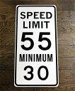 【送料無料】速度規制★SPEED LIMIT 55 MINIMUM 30・約61×30.5センチ・マイル表示★アメリカの交通標識★トラフィックサイン★アメリカン...