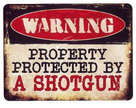 ショットガンで撃ちます!! PROTECTED BY A SHOTGUN 当店Sサイズ アメリカンブリキ看板 アメリカン雑貨 アメリカ 雑貨 サインプレート メタルプレート 警告系 ポスター ガレージ ブリキ 看板 おしゃれ 店舗 カフェ バー インテリア