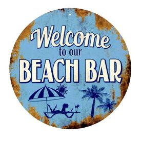ビーチバーにようこそ!! BEACH BAR ラウンド 円形 アメリカンブリキ看板 アメリカン雑貨 アメリカ 雑貨 サインプレート サインボード ティンサイン メタルプレート おしゃれ カフェ バー 店舗 ガレージ インテリア ブリキ 看板