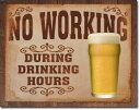 1795No Working Drinking Hoursビア ビール グラスアメリカン雑貨 ブリキ看板Tin Sign ティンサイン3枚以上で送料無料!