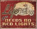 1535Need No Red Lights人生に赤信号は要らないアメリカン雑貨 ブリキ看板Tin Sign ティンサイン3枚以上で送料無料!