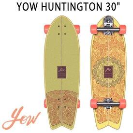 YOW/ヤウ SKATE HUNTINGTON ハンティントン 30inc サーフスケート ロング ロングボード スケボー オフトレ