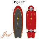 予約商品 YOW/ヤウ PIPE パイプ 32inc サーフスケート ロングスケートボード ロングボード スケボー