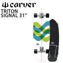 即出荷 CARVER/カーバー TRITON トライトン SIGNAL 31インチ CXトラック 日本正規品 サーフスケート ロンスケ サーフ…