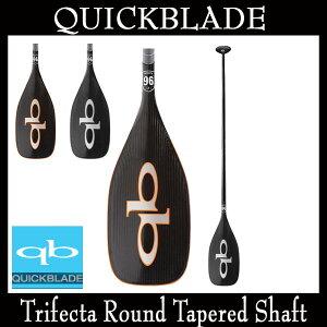 クイックブレードカーボンパドルQuickBladeTRIFECTAROUNDTAPEREDトライフェクタパドルボードSUPサップ