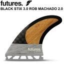 ショートボード用フィン FUTURES. FIN フューチャーフィン BLACK STIX 3.0 ROB MACHADO ロブ・マチャド [Mediuml] カ…