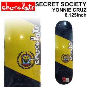 CHOCOLATE スケートボード デッキ チョコレート SECRET SOCIETY SERIES YONNIE CRUZ ヨニー・クルーズ [CH-20] スケボー パーツ SKATE BOARD DECK【あす楽対応】