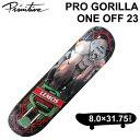 PRIMITIVE DECK プリミティブ デッキ ティアゴ レモス PRO GORILLA ONE OFF 23 プロ ゴリラ 8.0インチ スケートボード…