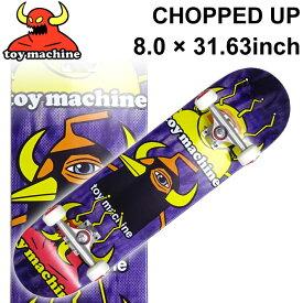 TOY MACHINE トイマシーン スケートボード コンプリート CHOPPED UP (8.0 × 31.63) [TM-109] 完成品 スケボー SKATE BOARD COMPLETE【あす楽対応】
