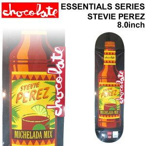 CHOCOLATE スケートボード デッキ チョコレート ESSENTIALS SERIES STEVIE PEREZ スティービー・ペレズ [CH-12] スケボー パーツ SKATE BOARD DECK【あす楽対応】