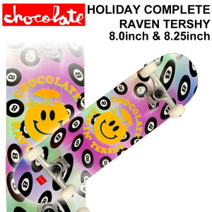 CHOCOLATE チョコレート スケートボード コンプリート HOLIDAY COMPLETES RAVEN TERSHY レイヴン・ターシー [CH-117] [CH-118] 完成品 スケボー SKATE BOARD COMPLETE【あす楽対応】