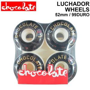 CHOCOLATE WHEEL LUCHADOR WHEELS チョコレート ウィール 52mm 99DURO(99A) [C-6] スケートボード スケボー SK8【あす楽対応】