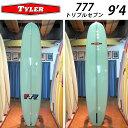 [送料無料] TYLER SURFBOARDS タイラー サーフボード 777 9'4 トリプルセブン ロングボード LONG BOARD