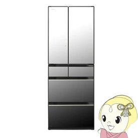 [予約 約1週間以降]【設置込み】日立 602L 6ドア冷蔵庫 HXシリーズ (クリスタルミラー) R-HX60N-X【KK9N0D18P】