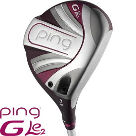 ピン ゴルフ PING GLe2 レディース フェアウェイウッド ピン ジー エルイー オリジナルシャフト ※左用あり※