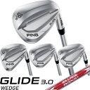ピン ゴルフ グライド3.0 ウェッジ モーダス ツアー 105/120 NSPRO MODUSTOUR スチールシャフト PING GLIDE3.0 WEDGE ※左用あり※