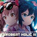 EUROBEAT HOLIC III -SOUND HOLIC Vs. Eurobeat Union-