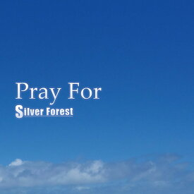 Pray For -Silver Forest-