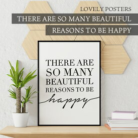 LOVELY POSTERS | THERE ARE SO MANY BEAUTIFUL REASONS TO BE HAPPY | A3 アートプリント/ポスター【北欧 シンプル おしゃれ】シンプル おすすめ かっこいい 人気 インテリア 北欧 白黒 インテリア ポスター アートポスター モノクロ