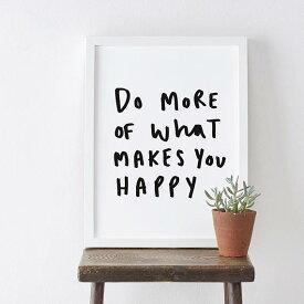 【メール便送料無料】OLD ENGLISH CO.   DO MORE OF WHAT MAKES YOU HAPPY   A4 アートプリント/ポスター【ロンドン 北欧 シンプル 白黒 インテリア】