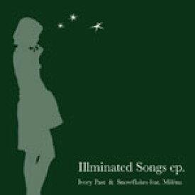 IVORY PAST, SNOWFLAKES feat. MILENA / ILLUMINATED SONGS EP.